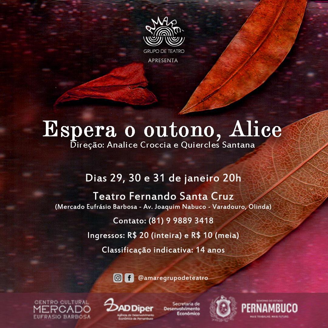 """""""Espera o outono, Alice"""", peça que discute amor, depressão, saudade e vontade de viver volta com novidade no elenco"""
