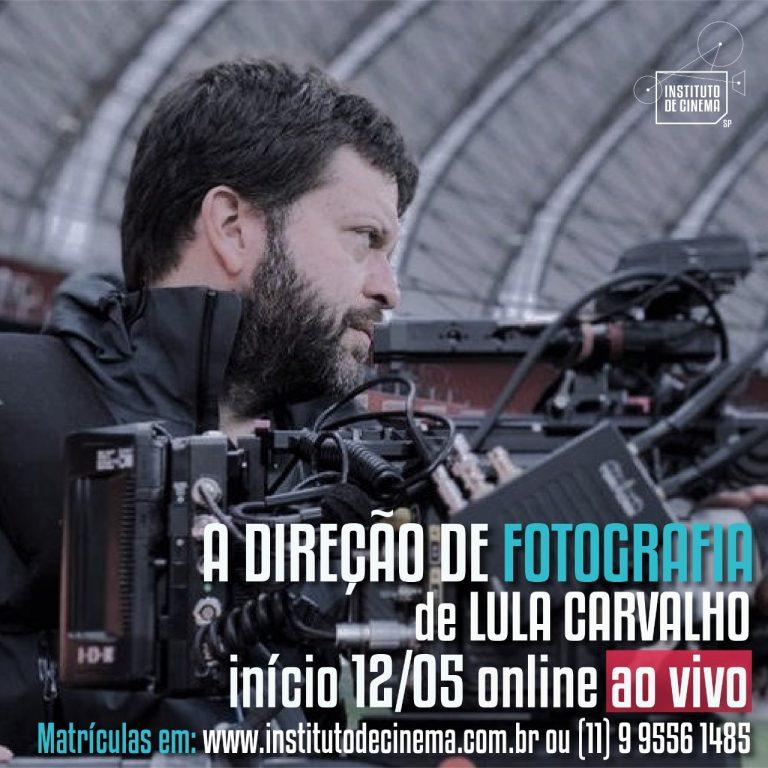A Direção de Fotografia de Lula Carvalho: O olhar sobre a ficção, série e documentário.