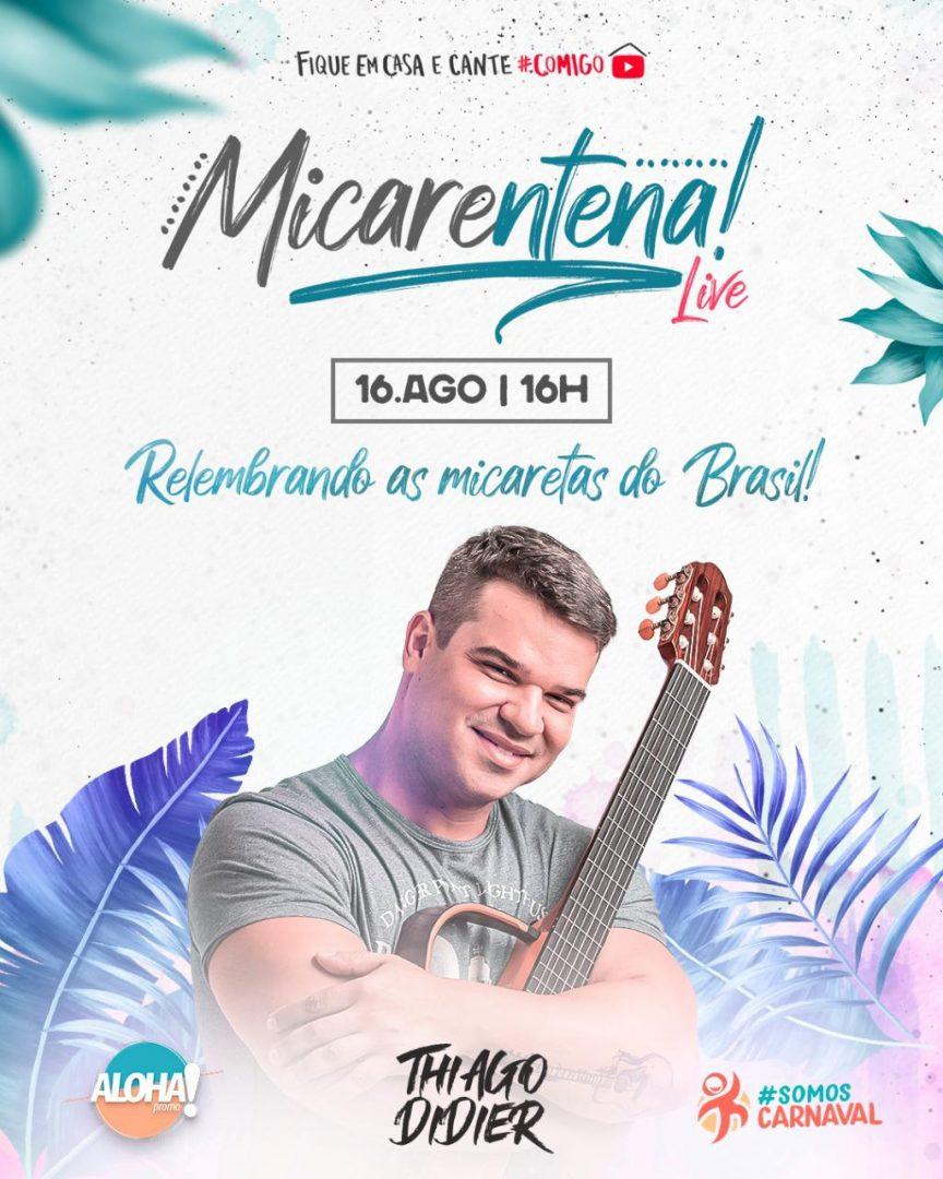 Micarentena: Thiago Didier faz live relembrando as micaretas do Brasil
