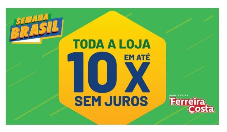A Semana Brasil do Home Center Ferreira Costa acontece do dia 03 ao dia 13 de setembro, com promoção em todos os setores.